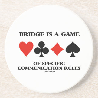 Bridge Is A Game Of Specific Communication Rules Drink Coaster