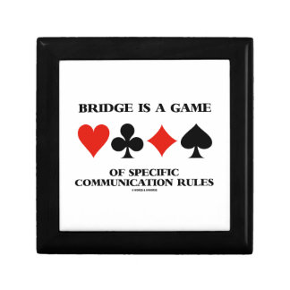 Bridge Is A Game Of Specific Communication Rules Keepsake Box