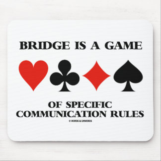 Bridge Is A Game Of Specific Communication Rules Mouse Pad