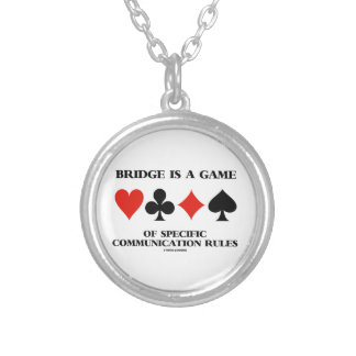 Bridge Is A Game Of Specific Communication Rules Round Pendant Necklace