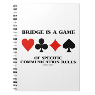 Bridge Is A Game Of Specific Communication Rules Spiral Notebook