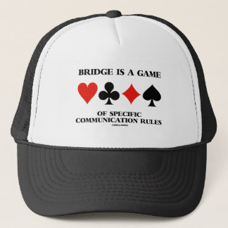 Bridge Is A Game Of Specific Communication Rules Trucker Hat