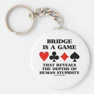Bridge Is A Game Reveals Depths Of Human Stupidity Keychain