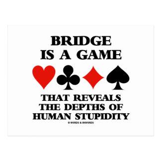 Bridge Is A Game Reveals Depths Of Human Stupidity Postcard