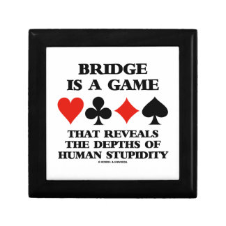 Bridge Is A Game Reveals Depths Of Stupidity Jewelry Box