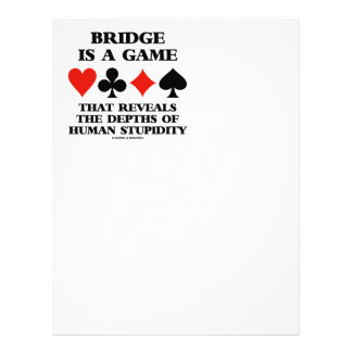 Bridge Is A Game Reveals Depths Of Stupidity Letterhead