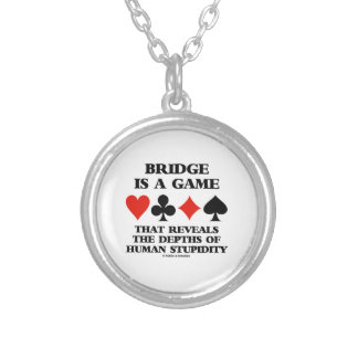 Bridge Is A Game Reveals Depths Of Stupidity Silver Plated Necklace