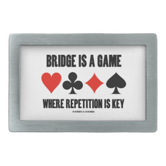 Bridge Is A Game Where Repetition Is Key Belt Buckle
