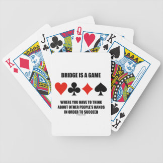 Bridge Is A Game Where You Have To Think About Bicycle Playing Cards