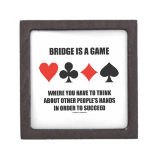 Bridge Is A Game Where You Have To Think About Gift Box