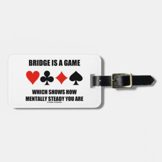 Bridge Is A Game Which Shows How Mentally Steady Bag Tag