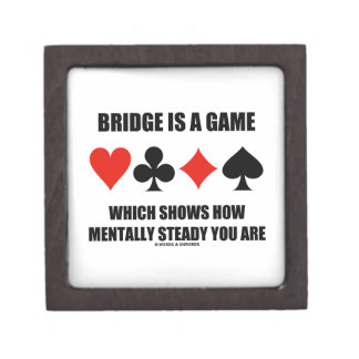 Bridge Is A Game Which Shows How Mentally Steady Gift Box