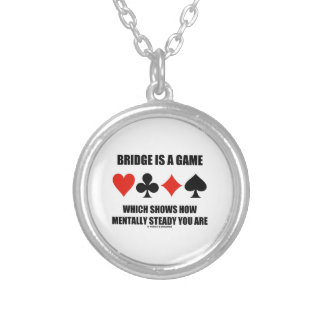 Bridge Is A Game Which Shows How Mentally Steady Round Pendant Necklace