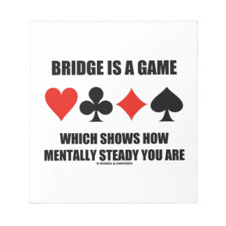 Bridge Is A Game Which Shows How Mentally Steady Memo Pad