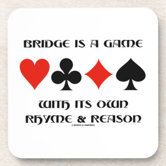 Bridge Is A Game With Its Own Rhyme And Reason Beverage Coasters