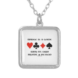 Bridge Is A Game With Its Own Rhyme And Reason Pendants