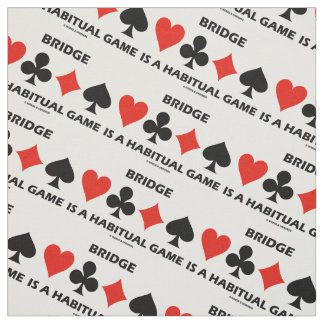Bridge Is A Habitual Game (Card Suits) Fabric