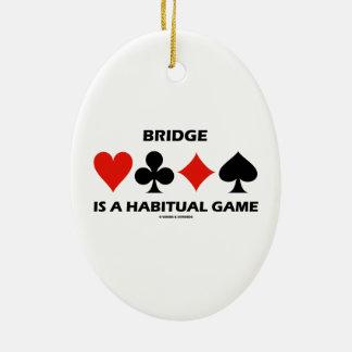 Bridge Is A Habitual Game Four Card Suits Ceramic Ornament