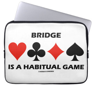 Bridge Is A Habitual Game Four Card Suits Computer Sleeve