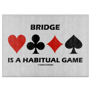 Bridge Is A Habitual Game Four Card Suits Cutting Board