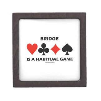 Bridge Is A Habitual Game Four Card Suits Gift Box