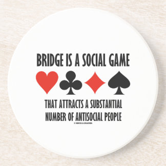 Bridge Is A Social Game Attracts Antisocial People Coaster