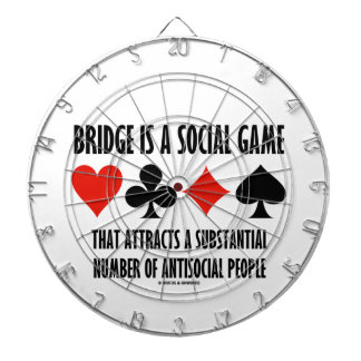Bridge Is A Social Game Attracts Antisocial People Dart Board