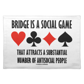 Bridge Is A Social Game Attracts Antisocial People Cloth Placemat