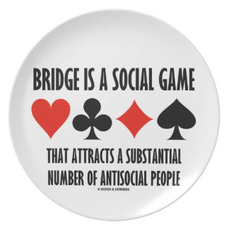 Bridge Is A Social Game Attracts Antisocial People Plate