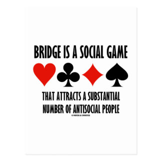 Bridge Is A Social Game Attracts Antisocial People Postcard