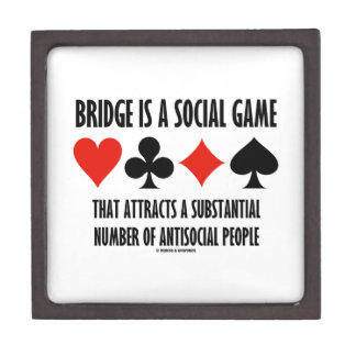 Bridge Is A Social Game Attracts Antisocial People Premium Gift Box
