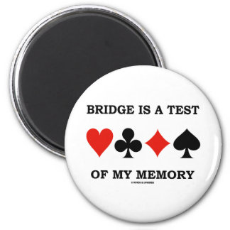 Bridge Is A Test Of My Memory (Four Card Suits) 2 Inch Round Magnet