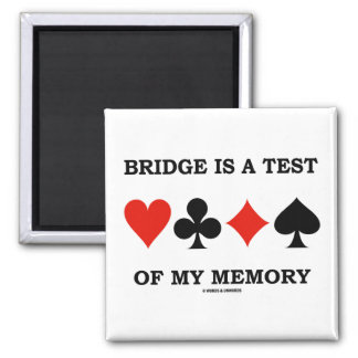 Bridge Is A Test Of My Memory (Four Card Suits) Refrigerator Magnets