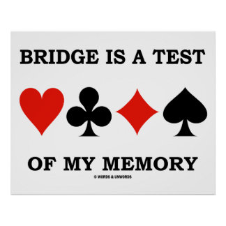 Bridge Is A Test Of My Memory (Four Card Suits) Poster