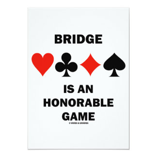 Bridge Is An Honorable Game (Four Card Suits)