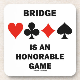 Bridge Is An Honorable Game (Four Card Suits) Coaster