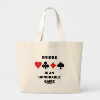 Bridge Is An Honorable Game (Four Card Suits) Large Tote Bag