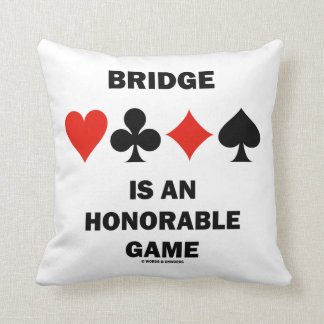 Bridge Is An Honorable Game (Four Card Suits) Throw Pillow