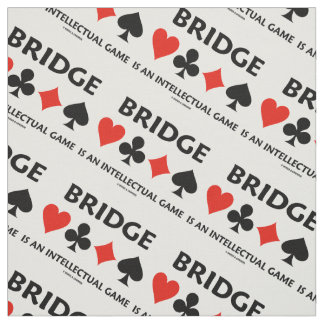 Bridge Is An Intellectual Game Four Card Suits Fabric