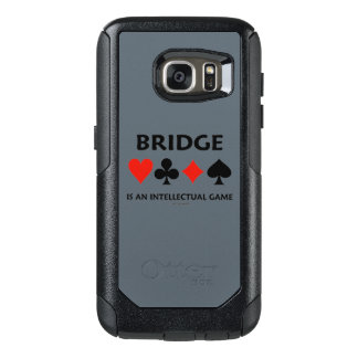 Bridge Is An Intellectual Game Four Card Suits OtterBox Samsung Galaxy S7 Case