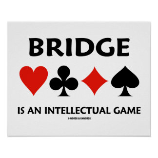 Bridge Is An Intellectual Game (Four Card Suits) Poster