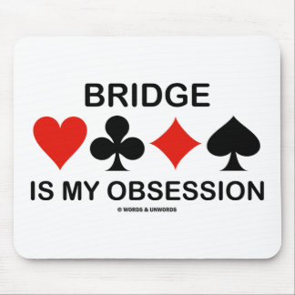 Bridge Is My Obsession (Card Suits Bridge Humor) Mouse Pad