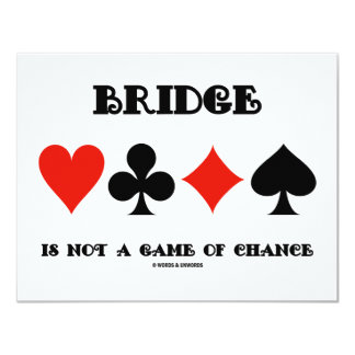 Bridge Is Not A Game Of Chance (Four Card Suits)