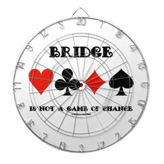 Bridge Is Not A Game Of Chance (Four Card Suits) Dartboard With Darts