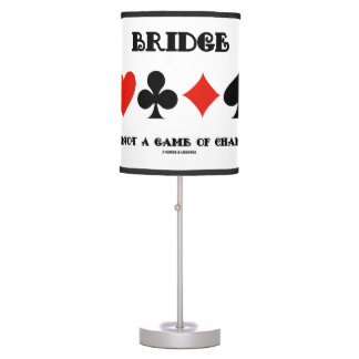 Bridge Is Not A Game Of Chance Four Card Suits Desk Lamp