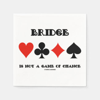 Bridge Is Not A Game Of Chance Four Card Suits Napkin