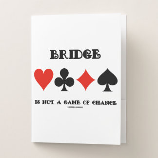 Bridge Is Not A Game Of Chance Four Card Suits Pocket Folder
