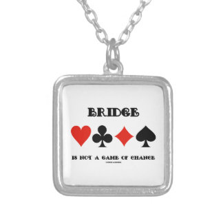 Bridge Is Not A Game Of Chance (Four Card Suits) Silver Plated Necklace