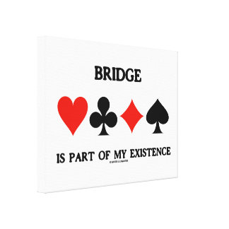 Bridge Is Part Of My Existence (Four Card Suits) Canvas Print
