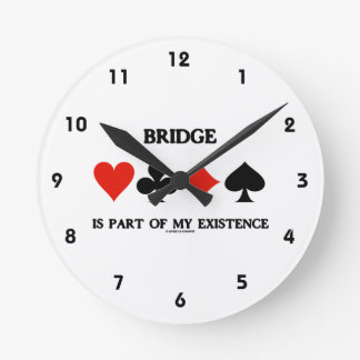 Bridge Is Part Of My Existence (Four Card Suits) Round Clock